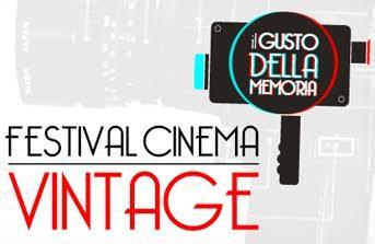 Festival Cinema Vintage: al via la IV edizione dal tema 'La storia dal basso'