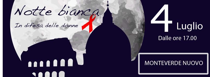 Notte bianca a via Jenner – Roma Monteverde – in difesa delle donne: sabato 4 luglio 2015